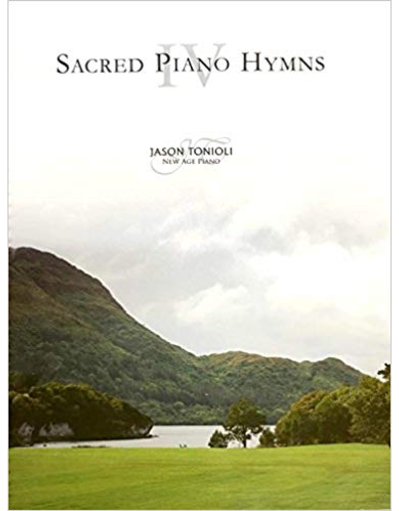 Jason Tonioli Sacred Piano Hymns 4 by Jason Tonioli