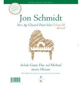 Jon Schmidt Music Jon Schmidt New Age Classical Piano Solos Volume 3