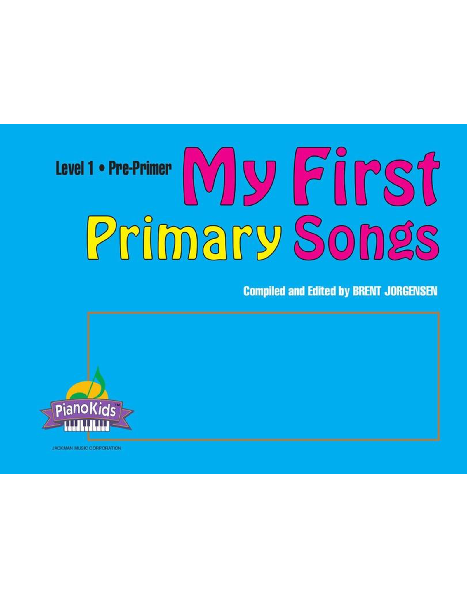 Jackman Music My First Primary Songs Pre-Primer Piano