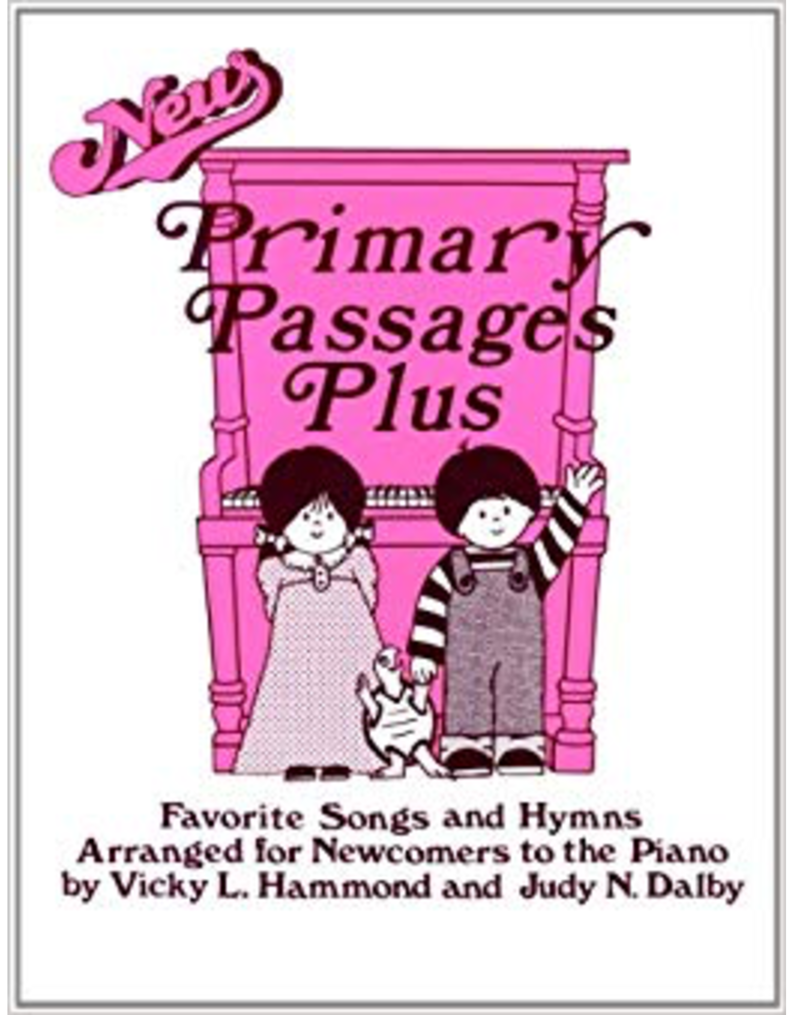 Primary Passages Primary Passages Plus Vicky L. Hammond and Judy N. Dalby