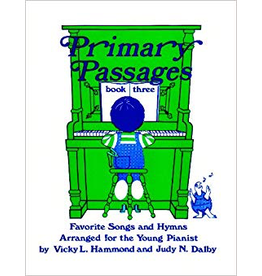 Primary Passages Primary Passages Book 3 Vicky L. Hammond and Judy M. Dalby