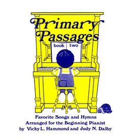 Primary Passages Primary Passages Book 2 Vicky L. Hammond and Judy M. Dalby
