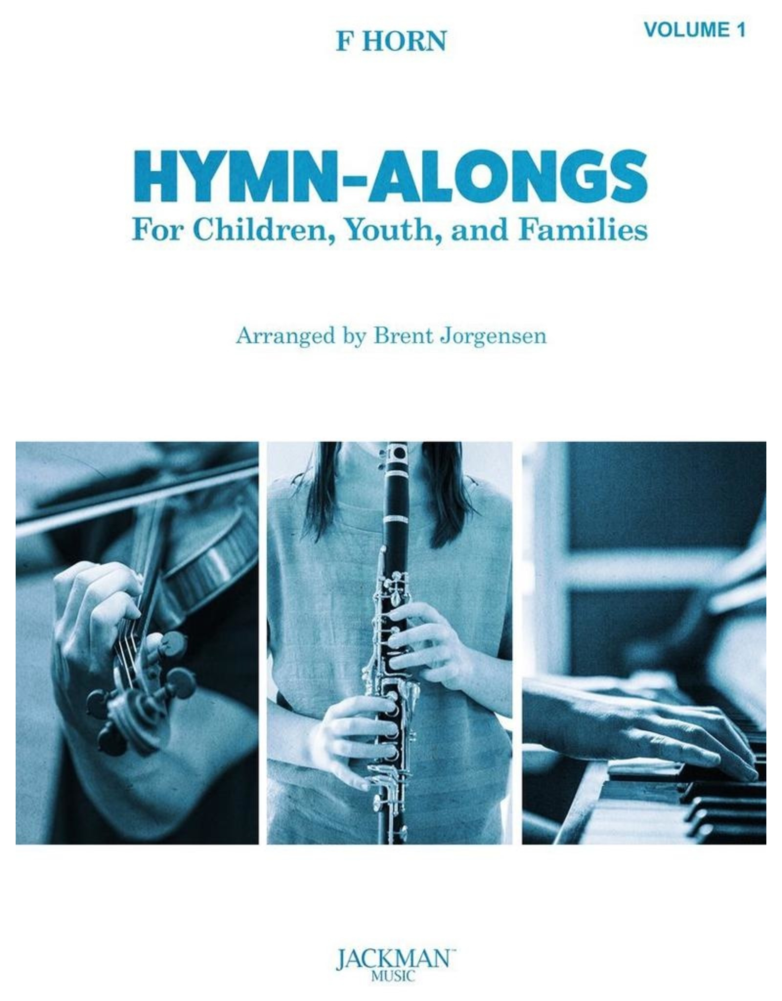 Jackman Music Hymn-Alongs Vol. 1 - arr. Brent Jorgensen - French Horn