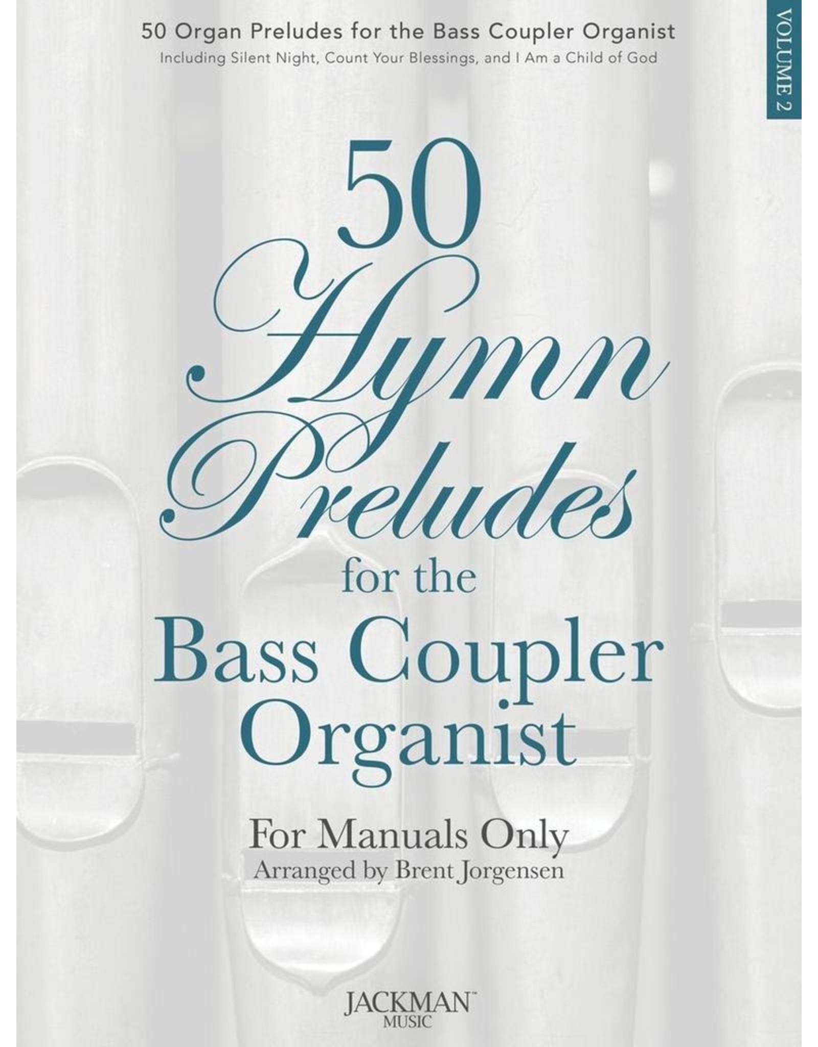 Jackman Music 50 Hymn Preludes for the Bass Coupler Organist Volume 2 arr. Brent Jorgensen