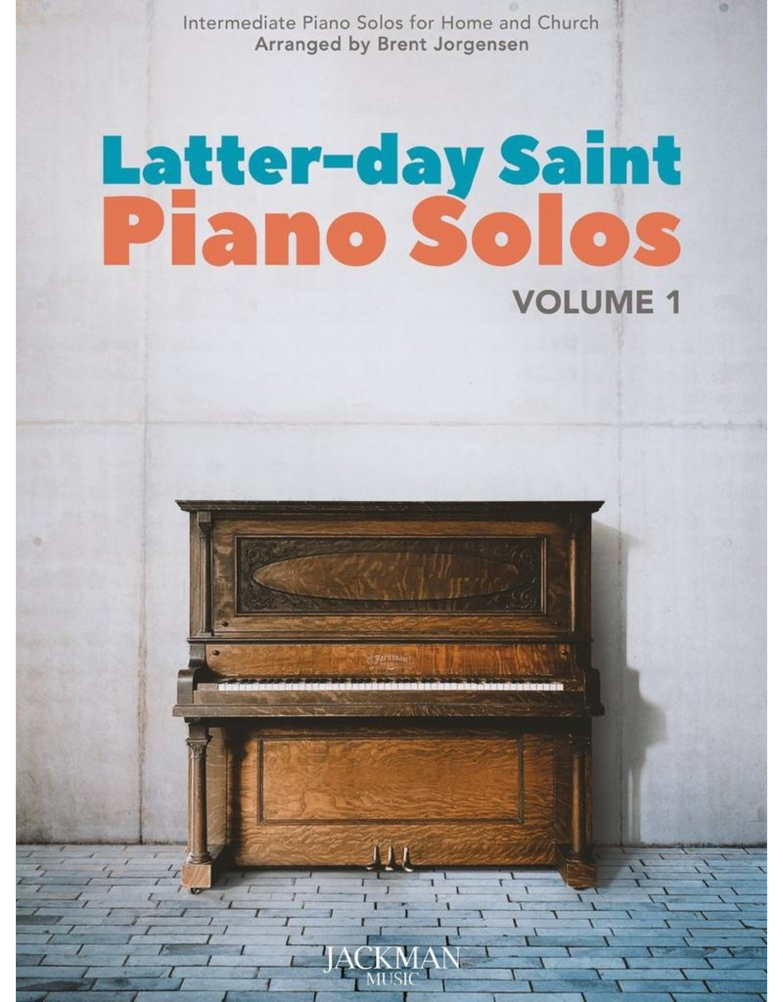 Jackman Music Latter-day Saint Piano Solos Vol. 1 arr. Brent Jorgensen