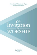Jackman Music Invitation to Worship - Nine Organ Preludes arr. Clay Christiansen