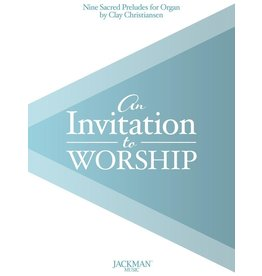 Jackman Music Invitation to Worship - Nine Organ Preludes arr. Clay Christiansen