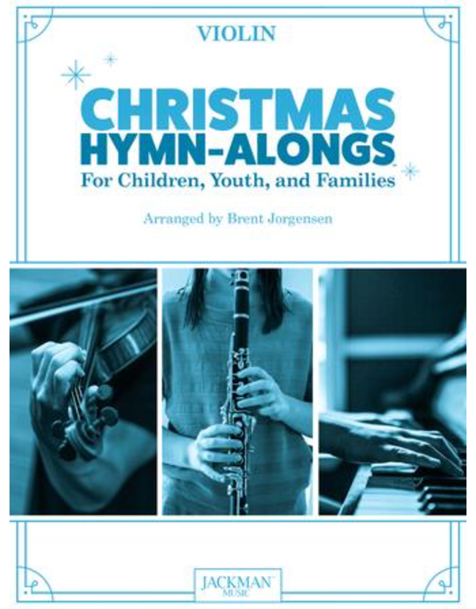 Jackman Music Christmas Hymn-Alongs Vol. 1 - arr. Brent Jorgensen - Violin