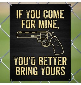 If You Come for Mine Sign