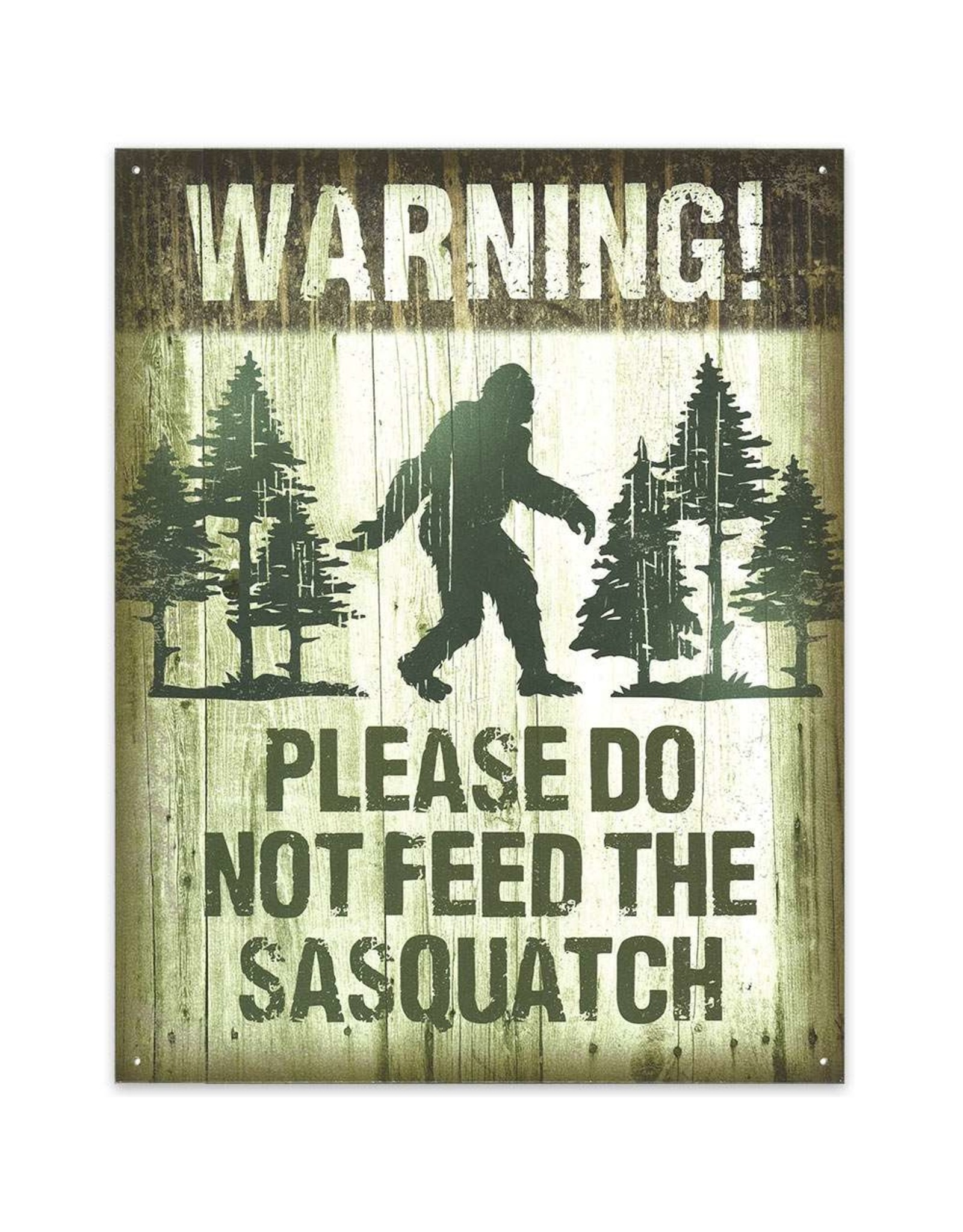 Don't Feed Sasquatch Sign