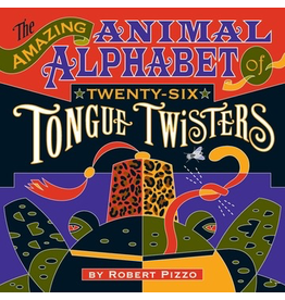 Pomegranate THE AMAZING ANIMAL ALPHABET OF TWENTY-SIX TONGUE TWISTERS