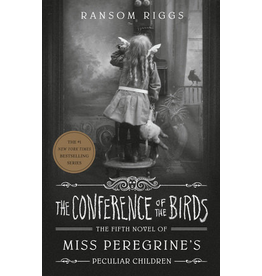 THE CONFERENCE OF THE BIRDS<br /> Written by Ransom Riggs