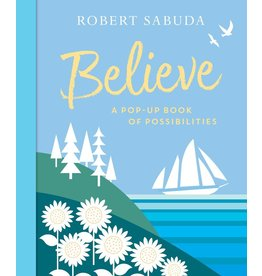 Believe<br /> A Pop-Up Book of Possibilities