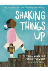 Harper Collins SHAKING THINGS UP: 14 YOUNG WOMEN WHO CHANGED THE WORLD
