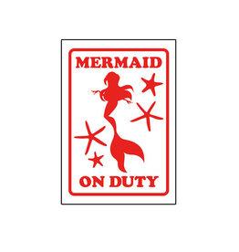 Mermaid on Duty ( Tin Signs 8.5cm x 11.5cm )