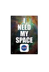 Nasa ( Tin Signs 8.5cm x 11.5cm ) I need my space