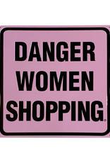 Danger femmes qui magasinent  ( Affiche en métal embossé )