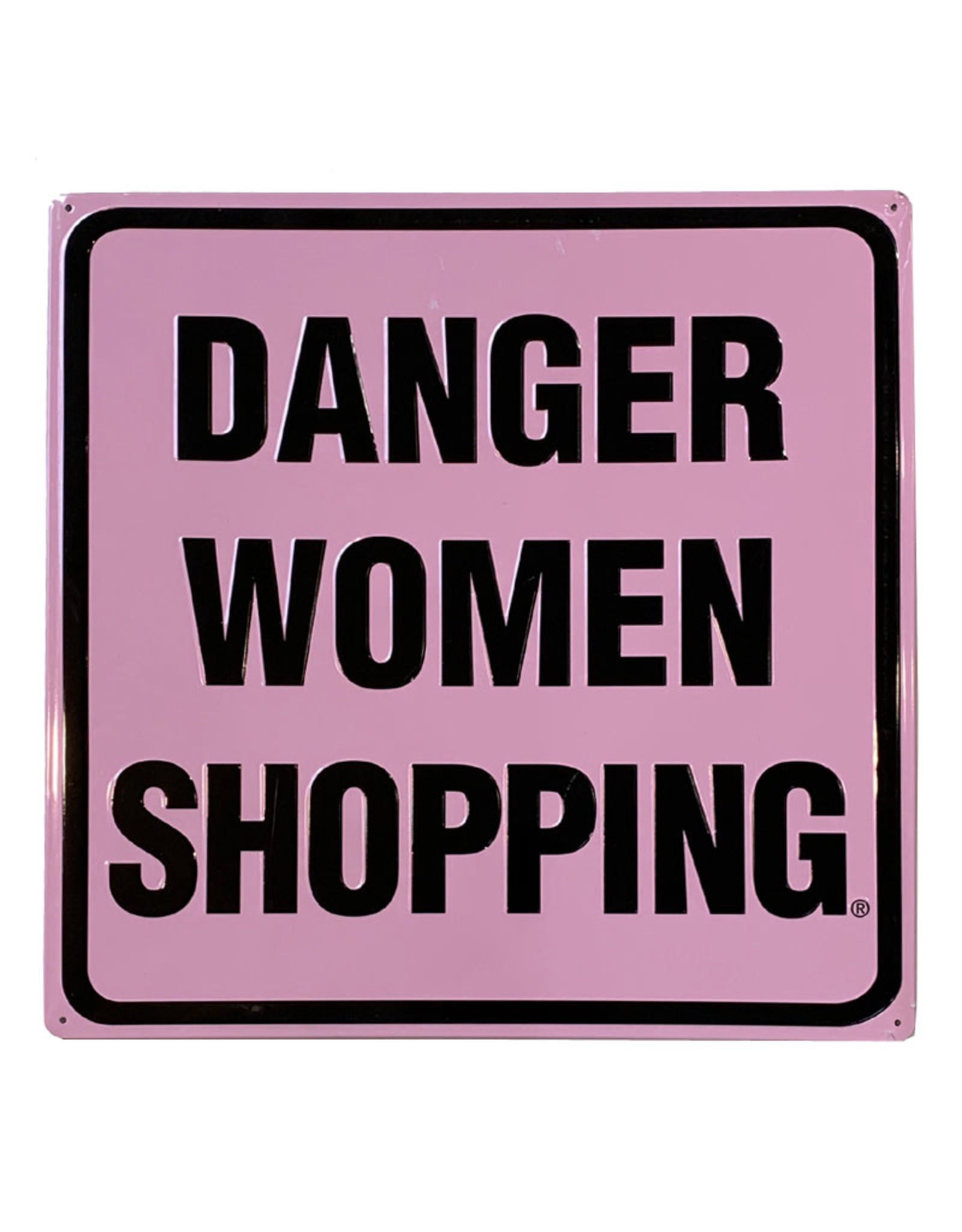 Danger Women Shopping  ( Embossed Metal Plate )
