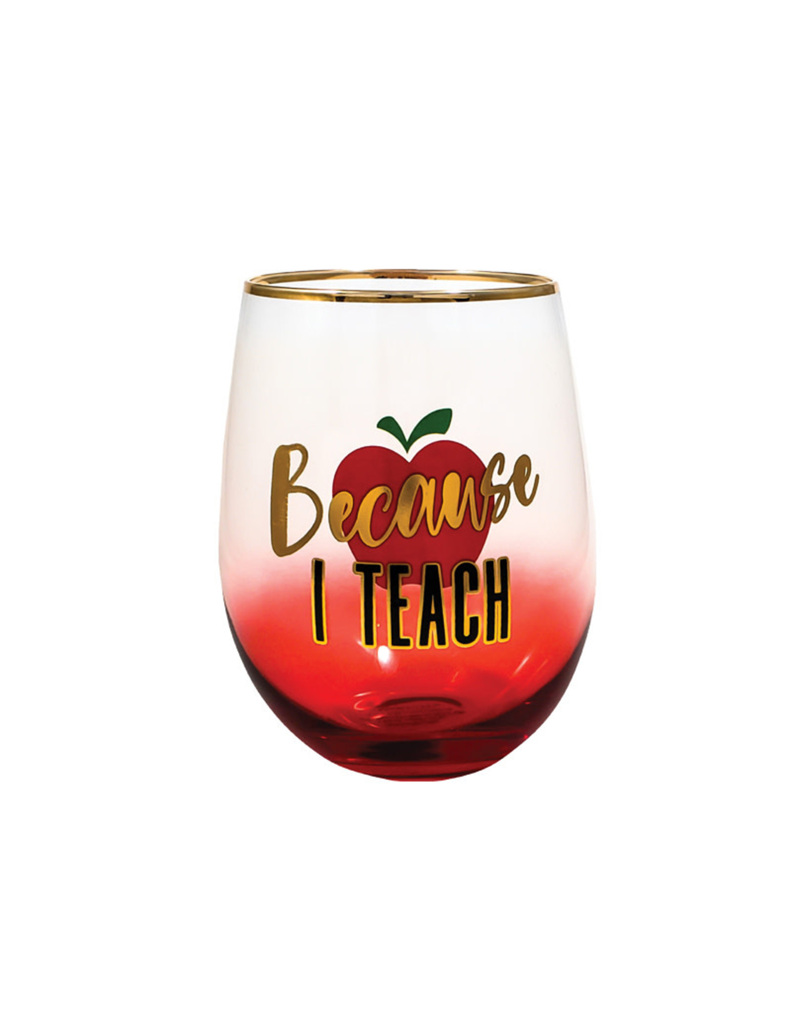 Because I Teach ( Wine Glass )
