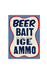 Beer Bait Ice Ammo ( Metal Sign 12.5 X 16 )