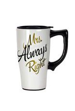 Mrs. Always Right ( Ceramic Travel Mug )