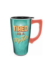 Tired As A Mother ( Ceramic Travel Mug )