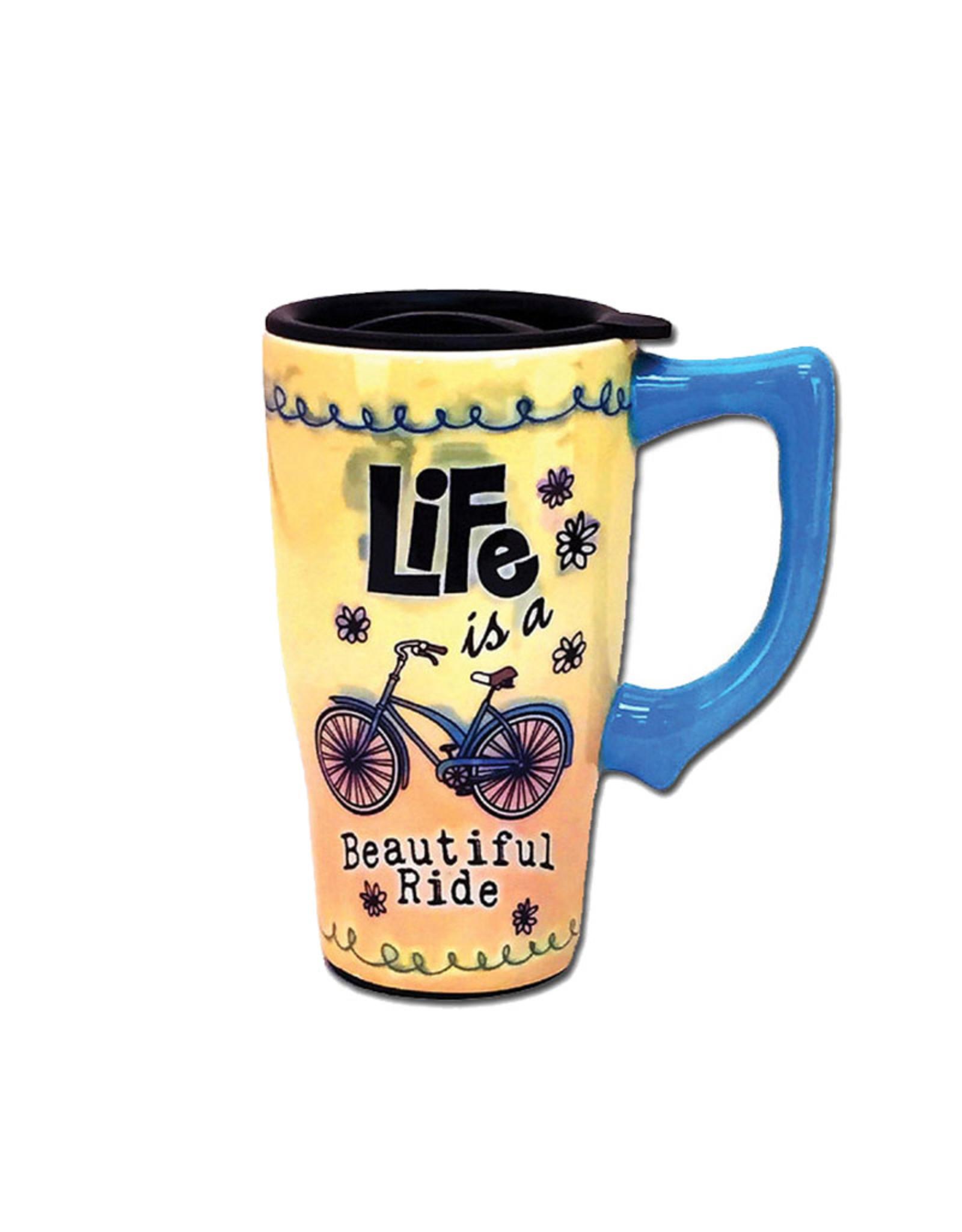 Life is a Beautiful Ride ( Ceramic Travel Mug )
