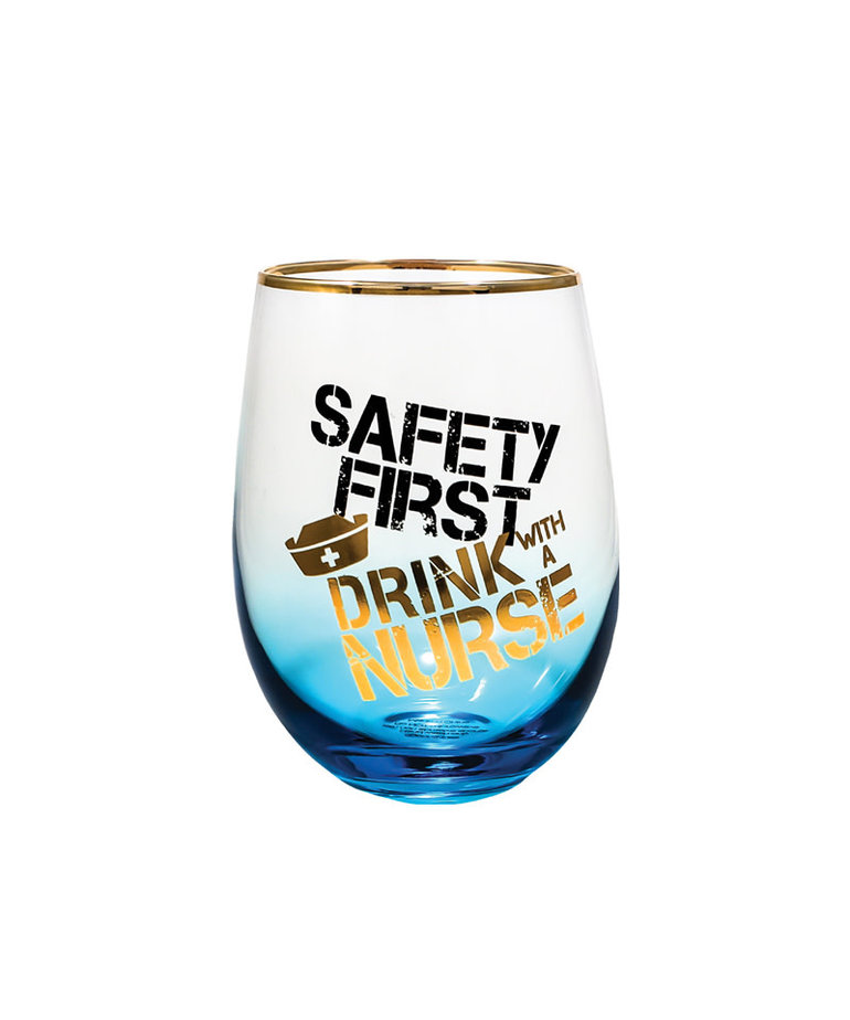 Safety First Drink With A Nurse ( Wine Glass )