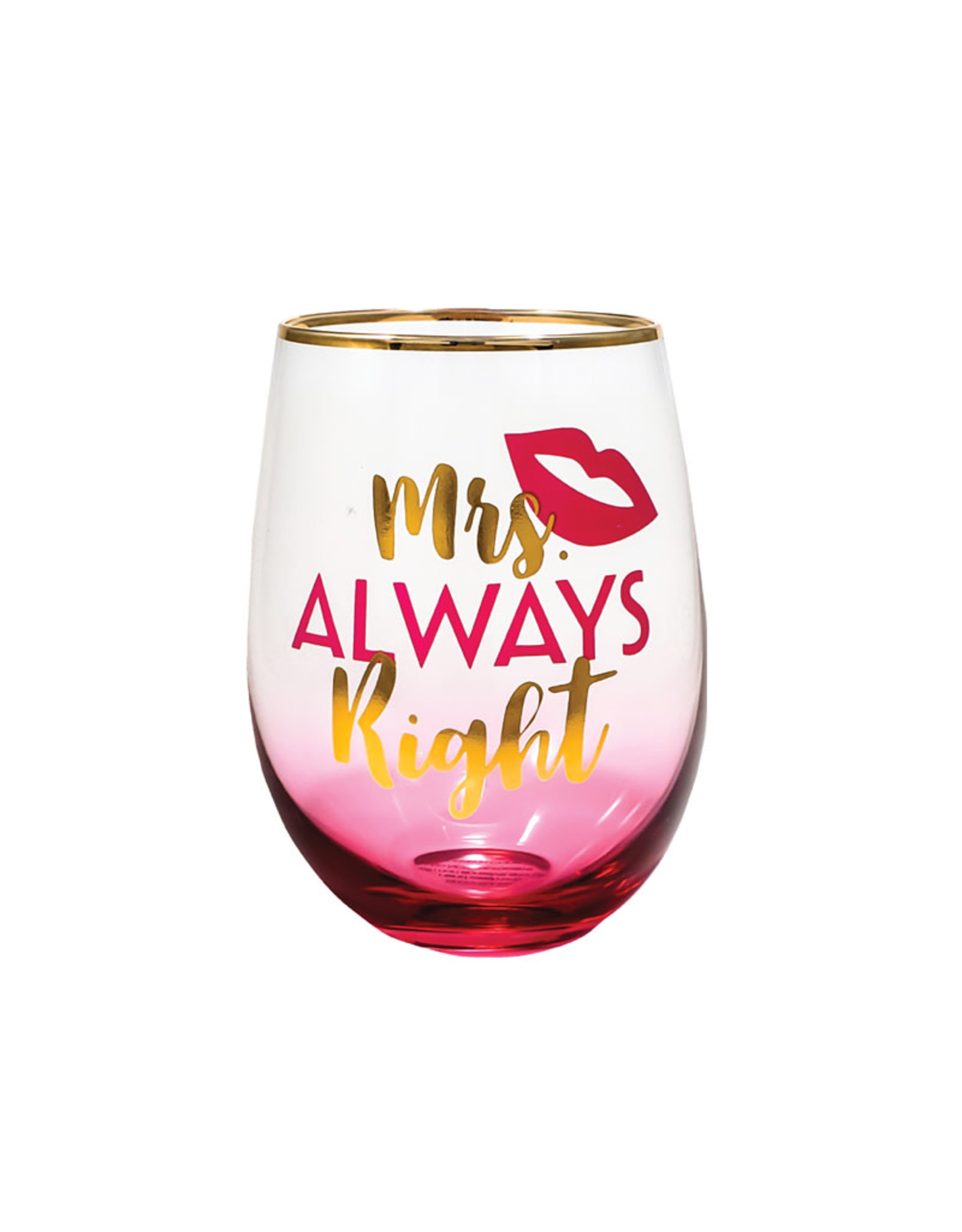 Mrs. Always Right ( Wine Glass )