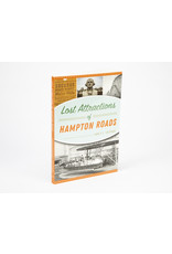Lost Attractions of Hampton Roads