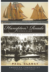 Hampton Roads Chronicles: History from the Brithplace of America