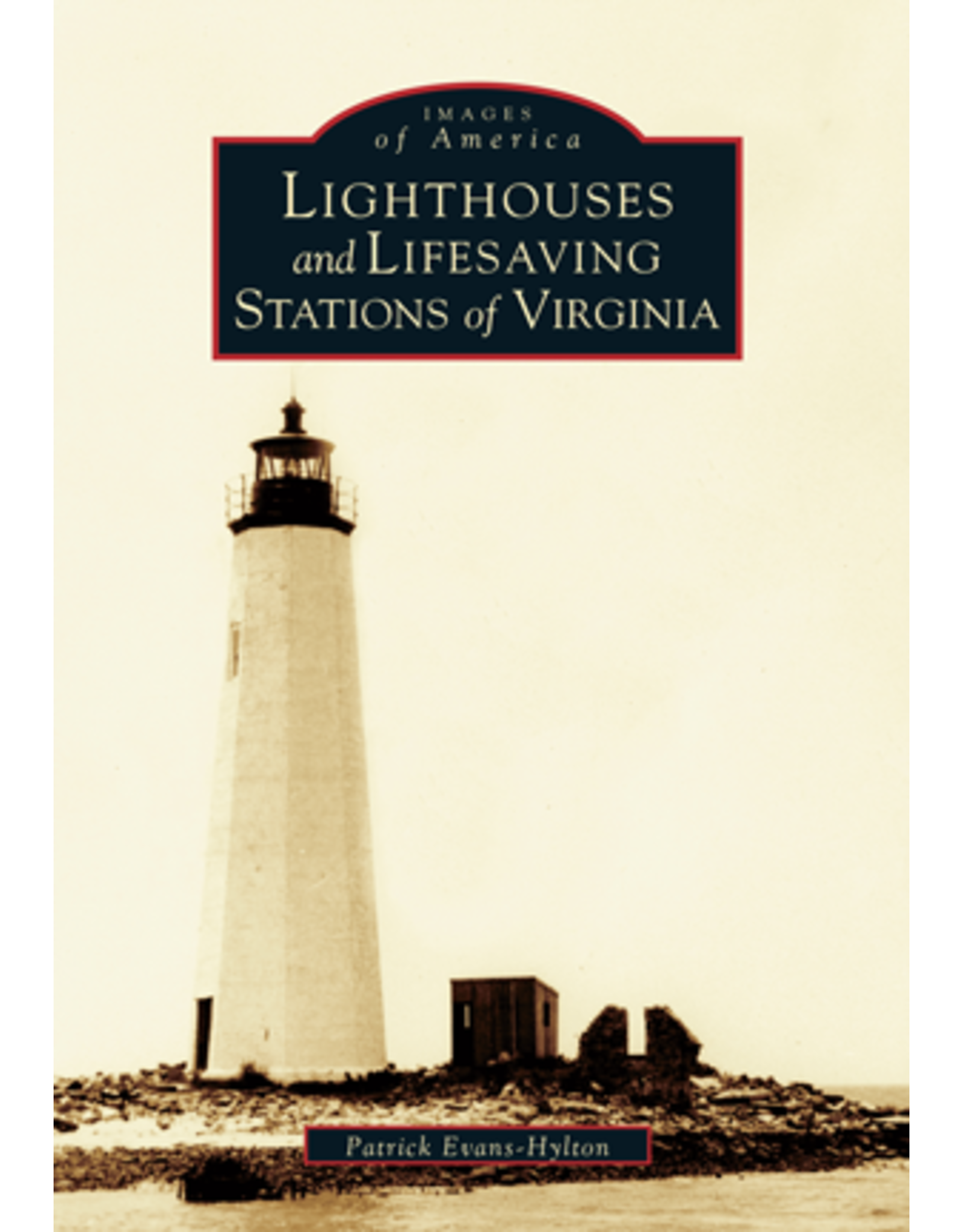 Images of America - Lighthouses & Lifesaving Stations