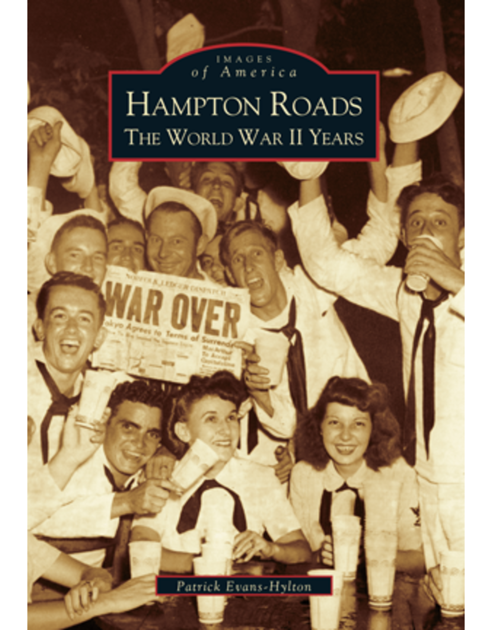 Images of America - Hampton Roads  The World War II Years