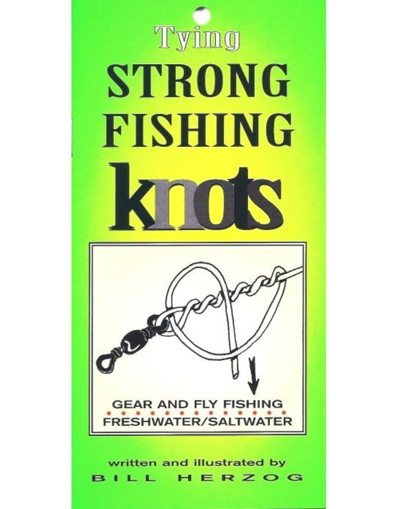 Frank Amato Publications AMATO  TYING STRONG FISHING KNOTS