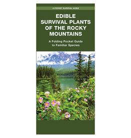 Liberty Mountain EDIBLE SURVIVAL PLANTS OF THE ROCKY MOUNTAINS