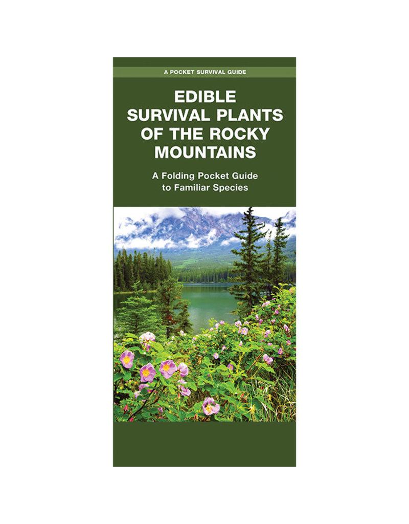 Liberty Mountain EDIBLE SURVIVAL PLANTS OF THE ROCKY MOUNTAINS