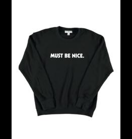 Sub_ Urban Riot Sub_Urban Riot Must Be Nice  Sweatshirt