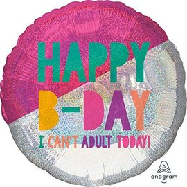 "Happy Birthday I Can't Adult Today Balloon, 28"" (#41)"