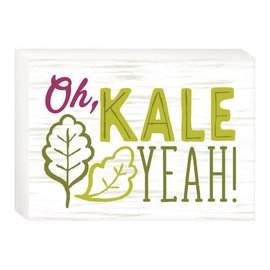 Oh Kale Yeah Standing Plaque
