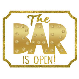 Cocktail Party Mini Message Sign ''The Bar Is Open''
