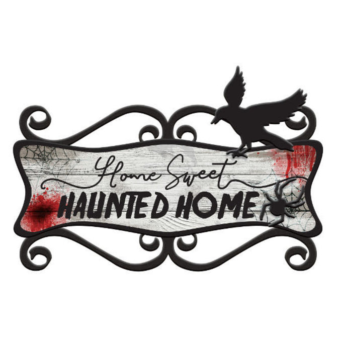 """Home Sweet Haunted Home Sign -14"""" x 23"""" MDF w/ metal"""