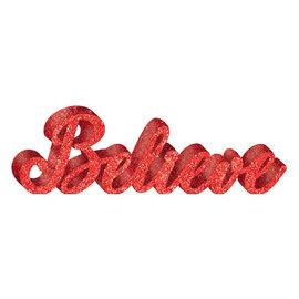"""Believe Standing Sign, 4 1/2"""" H x 15"""" W"""