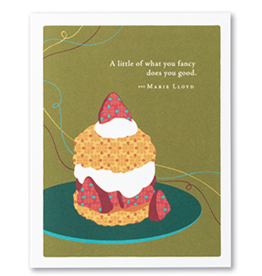 A litte of what you fancy does you good Happy Birthday Card