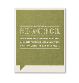 I bought a free-range chicken Funny Card