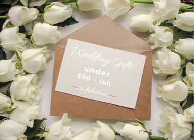 Wedding Gifts Under $50 - ish