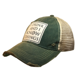 I Drink and I Know Things - Green Distressed Trucker Hat