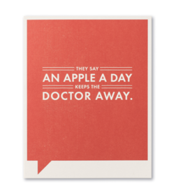 They say an apple a day keeps the doctor away… Funny Card