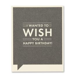 I wanted to wish you a happy birthday! Birthday Card