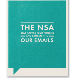 The NSA has tapped our phones and broken into our emails - Funny Card