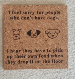 People Who Don't Have Dogs Coaster